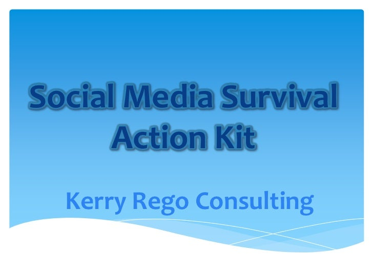 Social Media Survival      Action Kit  Kerry Rego Consulting