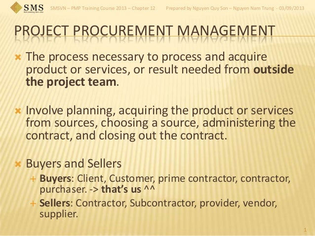 SMSVN – PMP Training Course 2013 – Chapter 12 Prepared by Nguyen Quy Son – Nguyen Nam Trung - 03/09/2013 PROJECT PROCUREME...