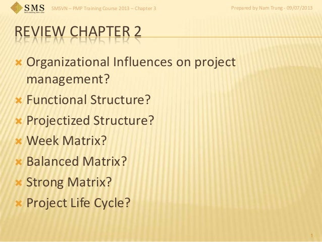SMSVN – PMP Training Course 2013 – Chapter 3 Prepared by Nam Trung - 09/07/2013 REVIEW CHAPTER 2  Organizational Influenc...