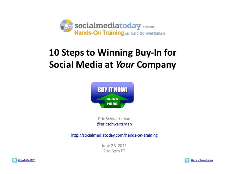 10	  Steps	  to	  Winning	  Buy-­‐In	  for	  	                    Social	  Media	  at	  Your	  Company	                   ...