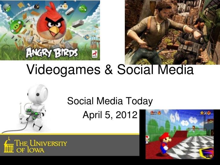 Videogames & Social Media      Social Media Today         April 5, 2012