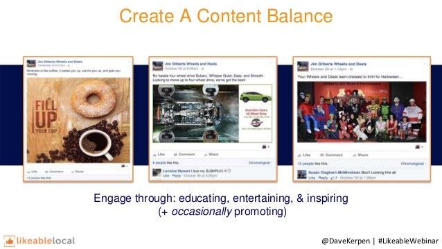 Engage through: educating, entertaining, & inspiring (+ occasionally promoting) Create A Content Balance @DaveKerpen | #Li...