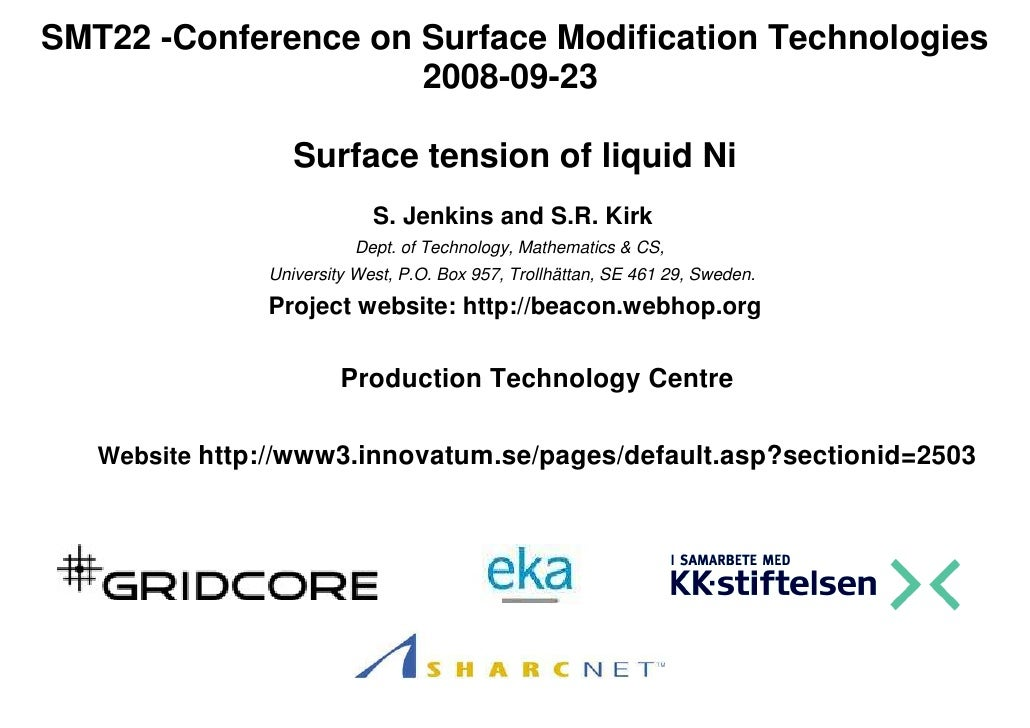 SMT22 -Conference on Surface Modification Technologies                      2008-09-23                    Surface tension ...