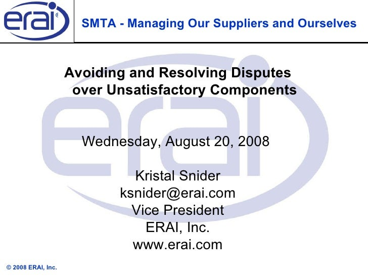 SMTA - Managing Our Suppliers and Ourselves Avoiding and Resolving Disputes over Unsatisfactory Components Wednesday, Augu...