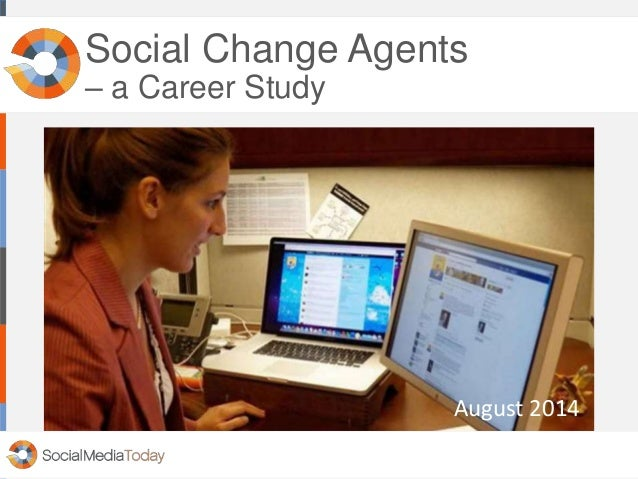 Social Change Agents – a Career Study August 2014