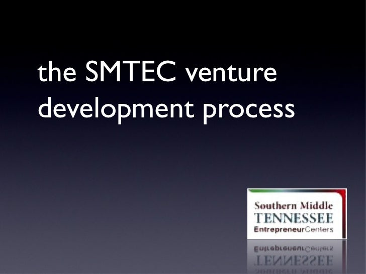 the SMTEC venturedevelopment process