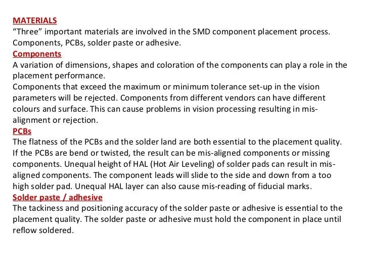"""MATERIALS """" Three"""" important materials are involved in the SMD component placement process. Components, PCBs, solder paste..."""