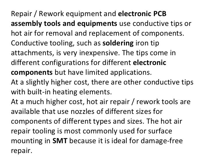Repair / Rework equipment and  electronic PCB assembly tools and equipments  use conductive tips or hot air for removal an...