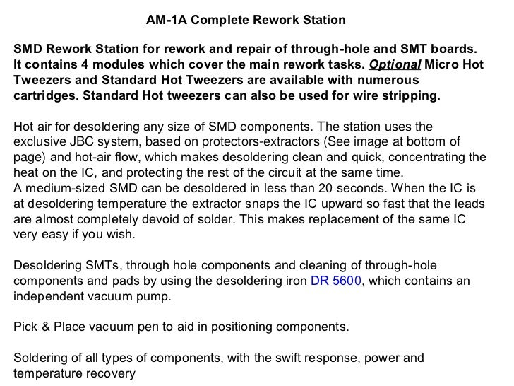 AM-1A Complete Rework Station SMD Rework Station for rework and repair of through-hole and SMT boards. It contains 4 modul...