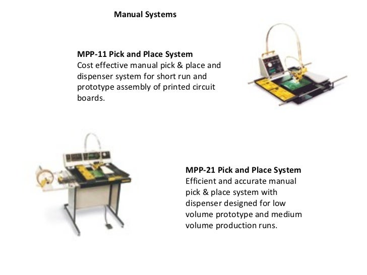 Manual Systems MPP-21 Pick and Place System Efficient and accurate manual pick & place system with dispenser designed for ...