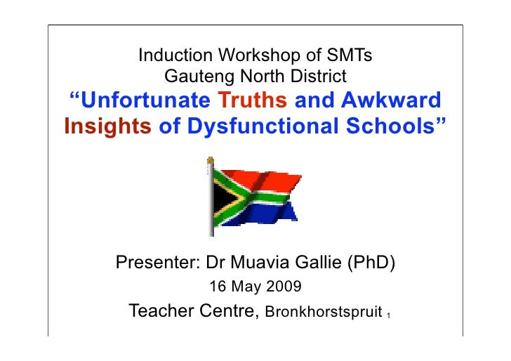"Induction Workshop of SMTs          Gauteng North District  ""Unfortunate Truths and Awkward Insights of Dysfunctional Scho..."