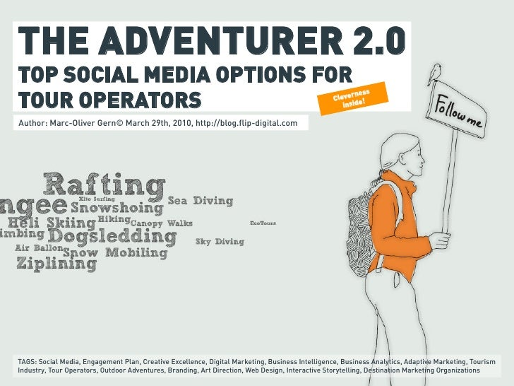 THE ADVENTURER 2.0 TOP SOCIAL MEDIA OPTIONS FOR TOUR OPERATORS Prepared by Marc-Oliver Gern© March 29th, 2010, http://blog...