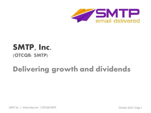 SMTP, Inc. (OTCQB: SMTP)  Delivering growth and dividends  SMTP Inc. | www.smtp.com | OTCQB: SMTP  October 2013 | Page 1