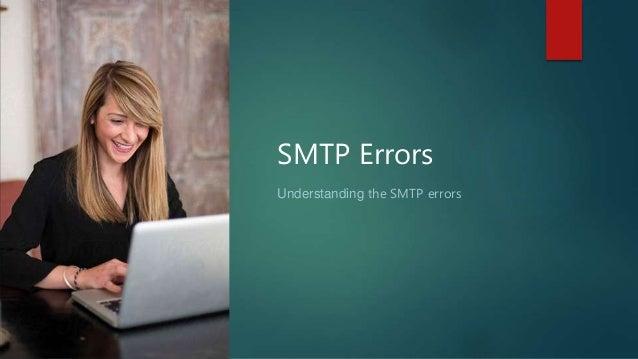 SMTP Errors Understanding the SMTP errors