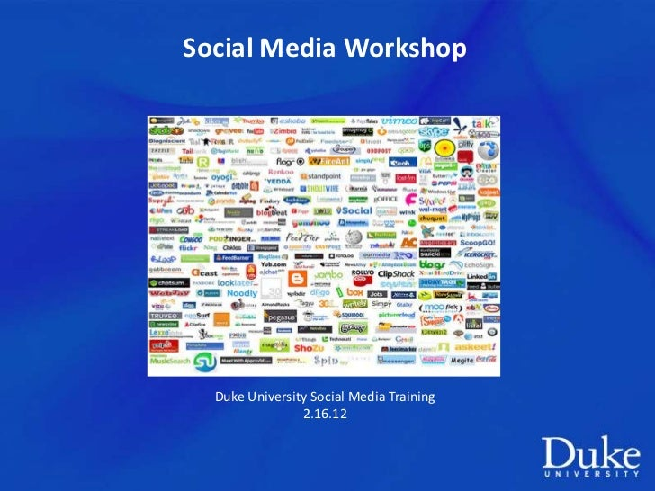 Social Media Workshop  Duke University Social Media Training                2.16.12