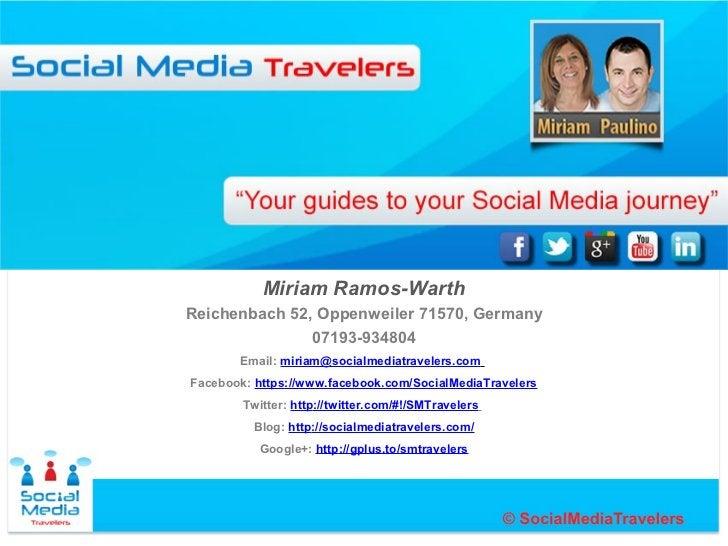 Miriam Ramos-WarthReichenbach 52, Oppenweiler 71570, Germany               07193-934804       Email: miriam@socialmediatra...