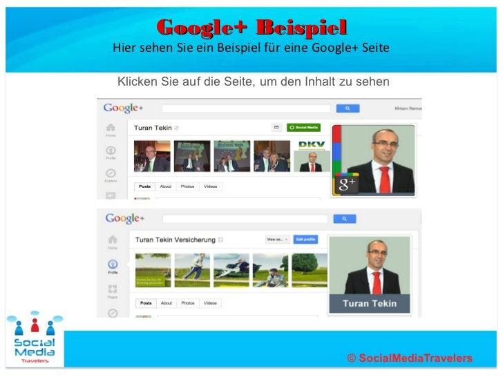 Google+ BeispielHier sehen Sie ein Beispiel für eine Google+ SeiteKlicken Sie auf die Seite, um den Inhalt zu sehen
