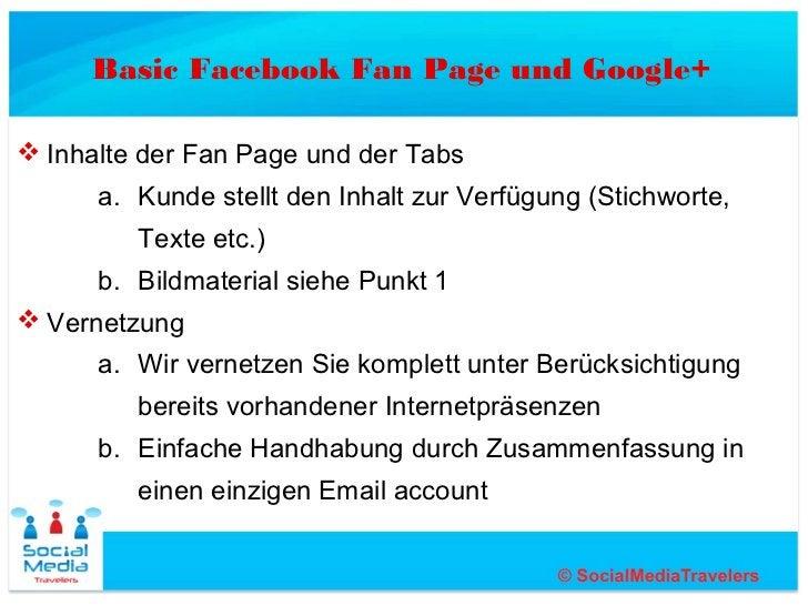 Basic Facebook Fan Page und Google+ Inhalte der Fan Page und der Tabs      a. Kunde stellt den Inhalt zur Verfügung (Stic...