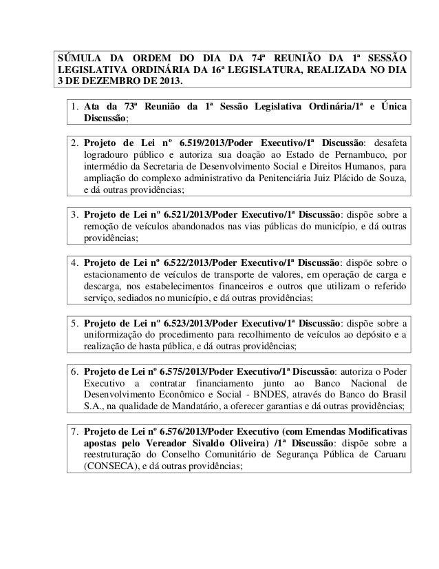 SÚMULA DA ORDEM DO DIA DA 74ª REUNIÃO DA 1ª SESSÃO LEGISLATIVA ORDINÁRIA DA 16ª LEGISLATURA, REALIZADA NO DIA 3 DE DEZEMBR...