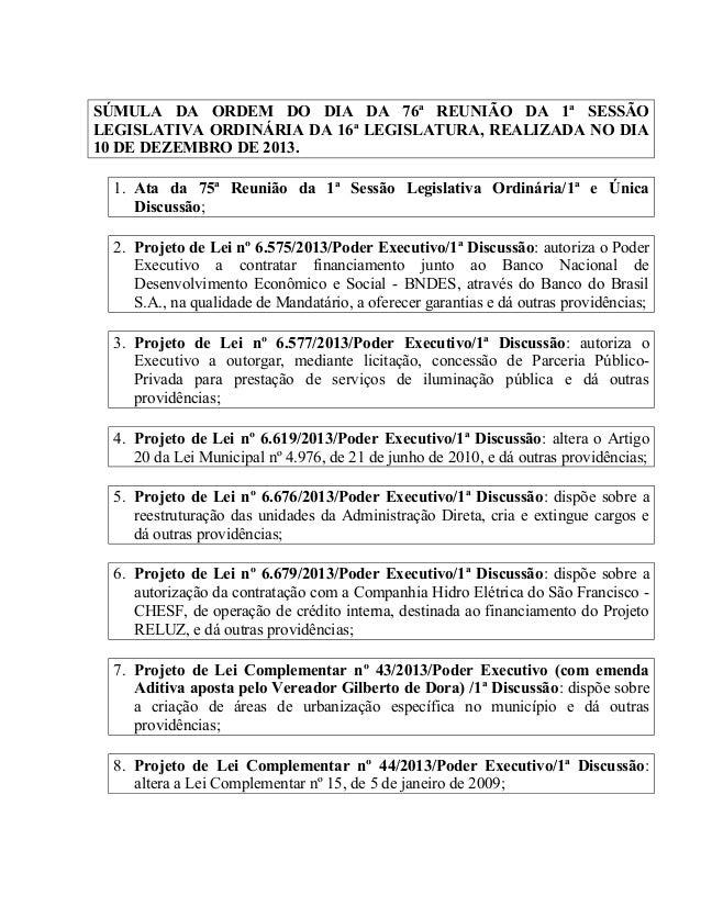 SÚMULA DA ORDEM DO DIA DA 76ª REUNIÃO DA 1ª SESSÃO LEGISLATIVA ORDINÁRIA DA 16ª LEGISLATURA, REALIZADA NO DIA 10 DE DEZEMB...