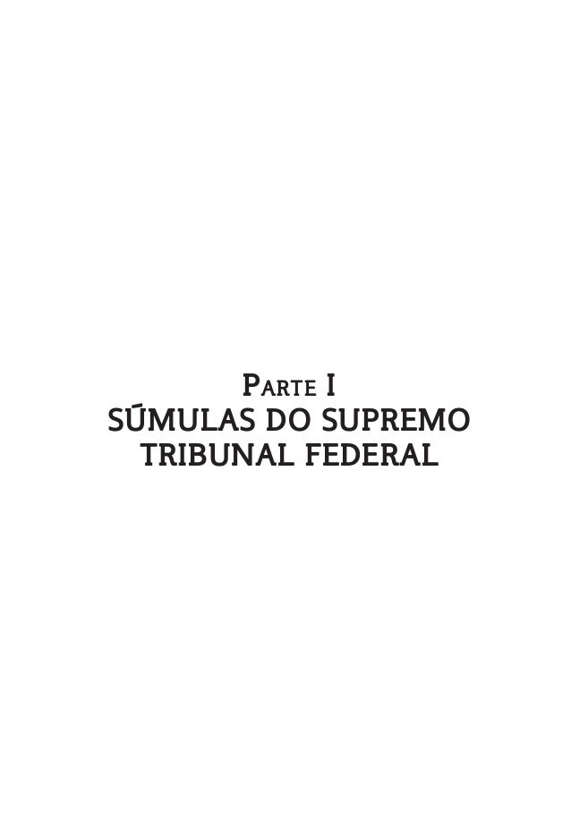 Parte I SÚMULAS DO SUPREMO TRIBUNAL FEDERAL