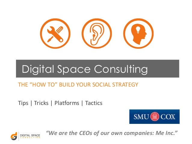 """Digital Space Consulting THE """"HOW TO"""" BUILD YOUR SOCIAL STRATEGY Tips 