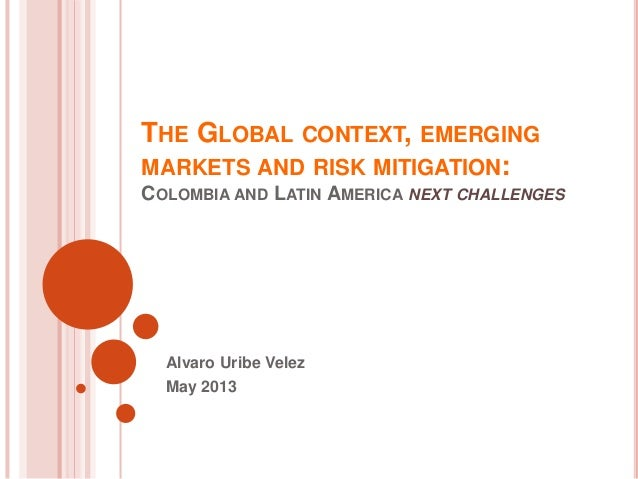 emerging markets risks and challenges Quantification exercises for emerging risks shouldn't be constrained by historic  data and risk relationships  term political challenges, as fragile economies and.