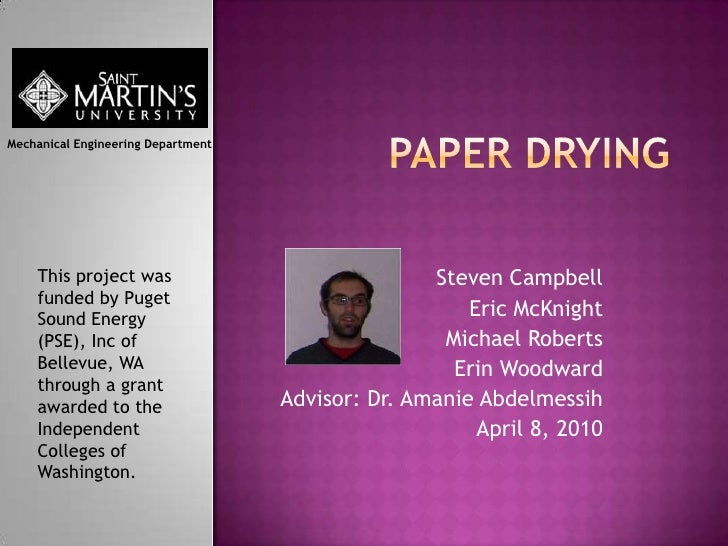 Paper Drying<br />Mechanical Engineering Department<br />This project was funded by Puget Sound Energy (PSE), Inc of Belle...