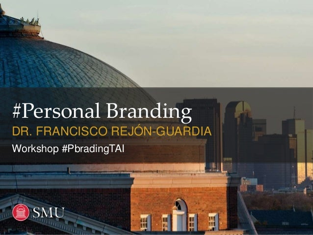 #Personal Branding DR. FRANCISCO REJÓN-GUARDIA Workshop #PbradingTAI