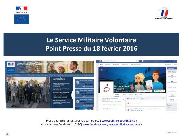 ARMEE DE TERRE 11 Cliquez ici pour modifier le style du titre du masque Le Service Militaire Volontaire Point Presse du 18...