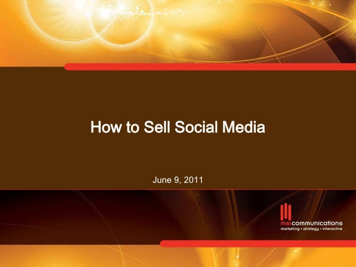 How to Sell Social MediaJune 9, 2011<br />May 26, 2011<br />