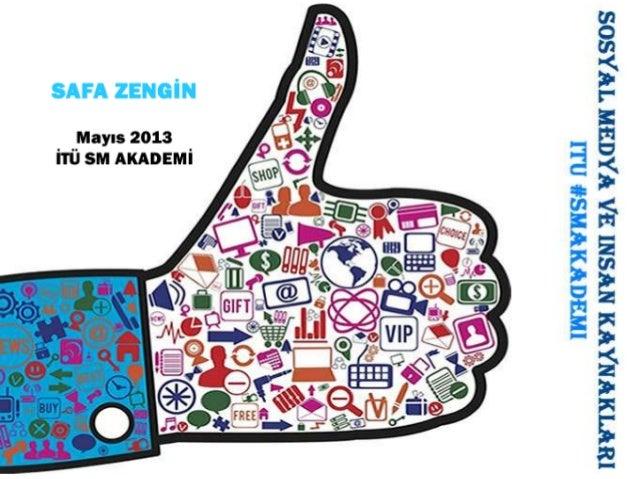 Sosyal Medya ve İnsan Kaynakları Mayıs 2013 İTÜ SM Akademi Sunumu