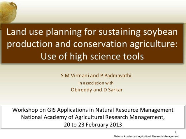 Land use planning for sustaining soybeanproduction and conservation agriculture:       Use of high science tools          ...