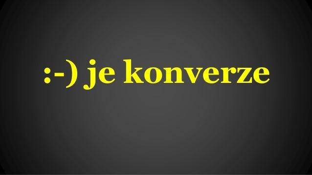 :-) je konverze