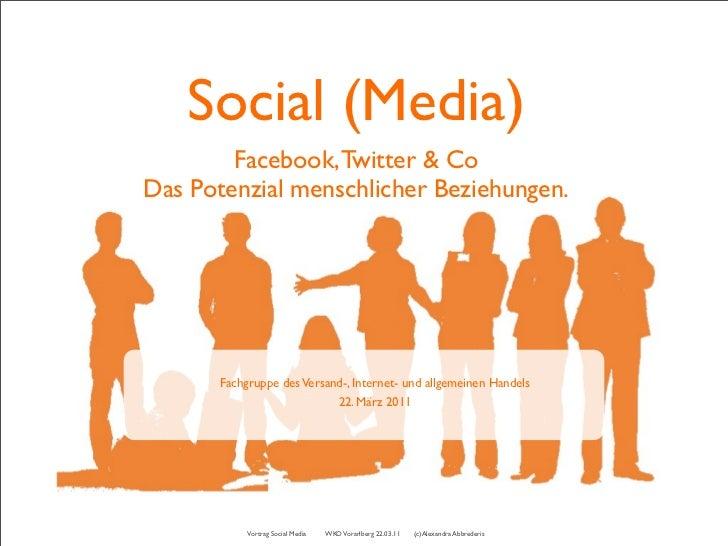 Social (Media)        Facebook, Twitter & CoDas Potenzial menschlicher Beziehungen.       Fachgruppe des Versand-, Interne...