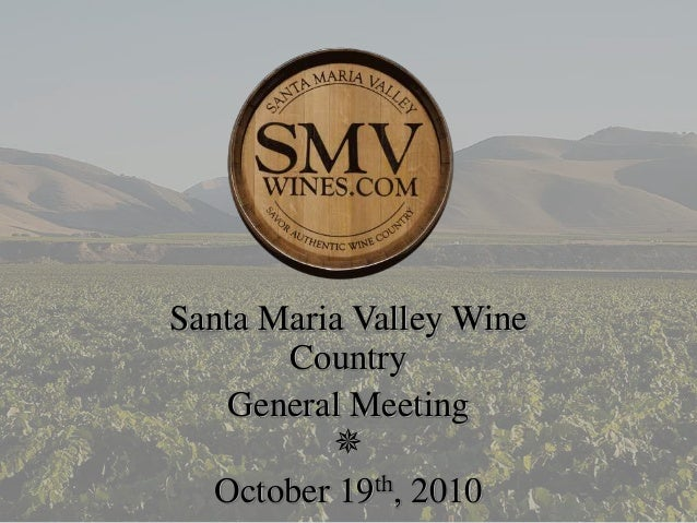Santa Maria Valley Wine Country General Meeting  October 19th, 2010
