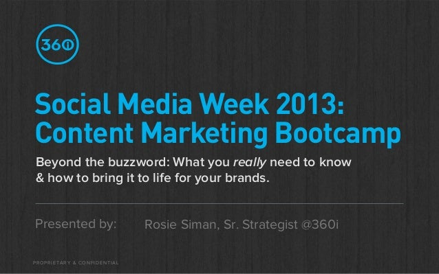 Social Media Week 2013:Content Marketing BootcampBeyond the buzzword: What you really need to know& how to bring it to lif...