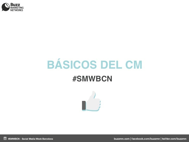 BÁSICOS DEL CM                                        #SMWBCN#SMWBCN - Social Media Week Barcelona             buzzmn.com ...