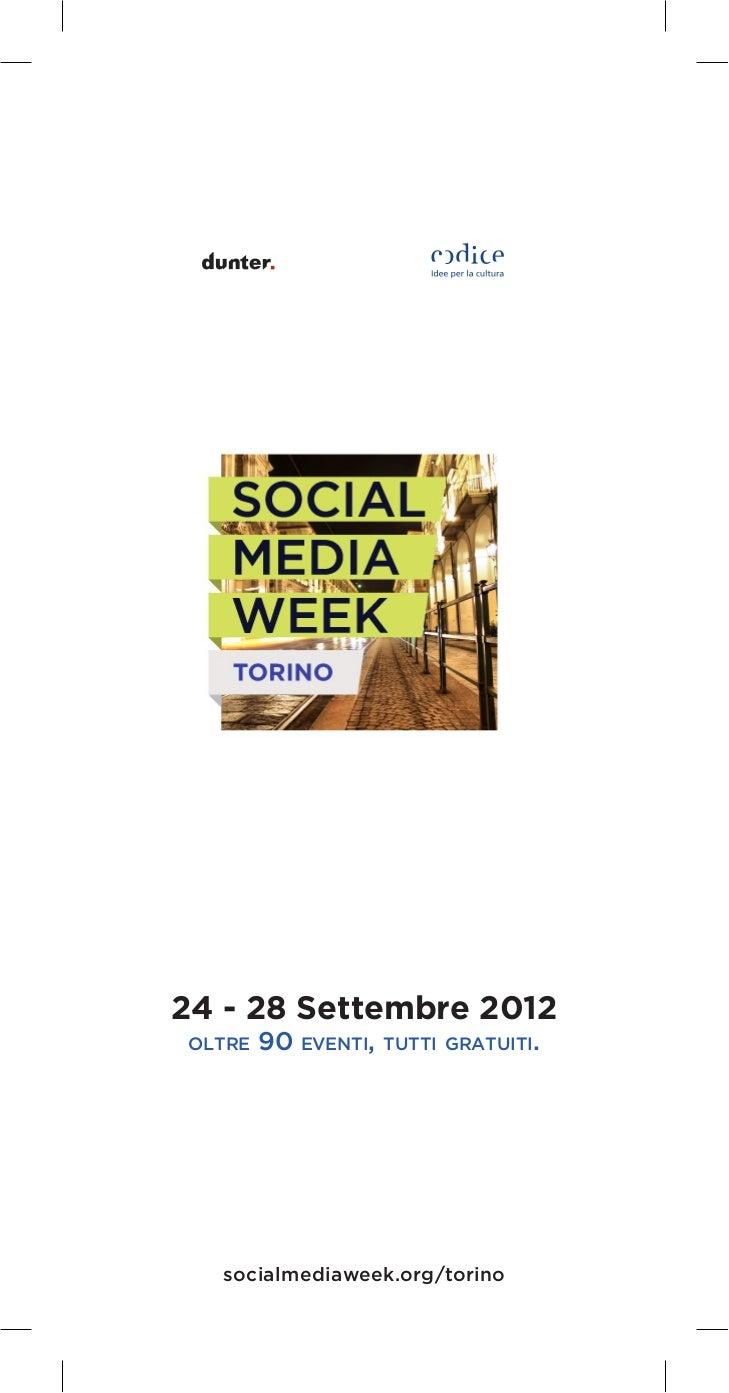 24 - 28 Settembre 2012oltre   90 eventi, tutti gratuiti.  socialmediaweek.org/torino