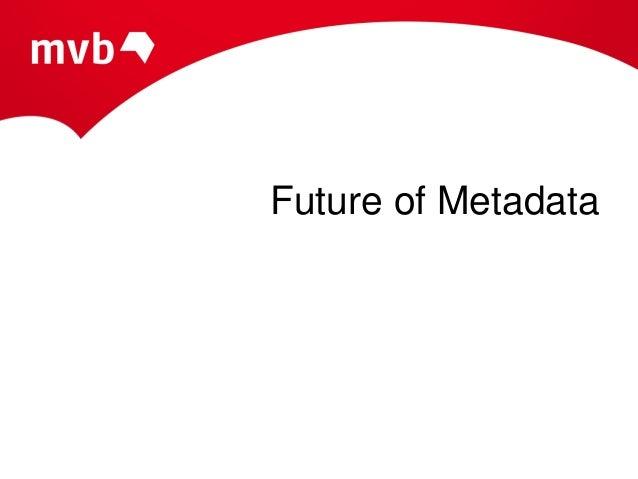 Future of Metadata