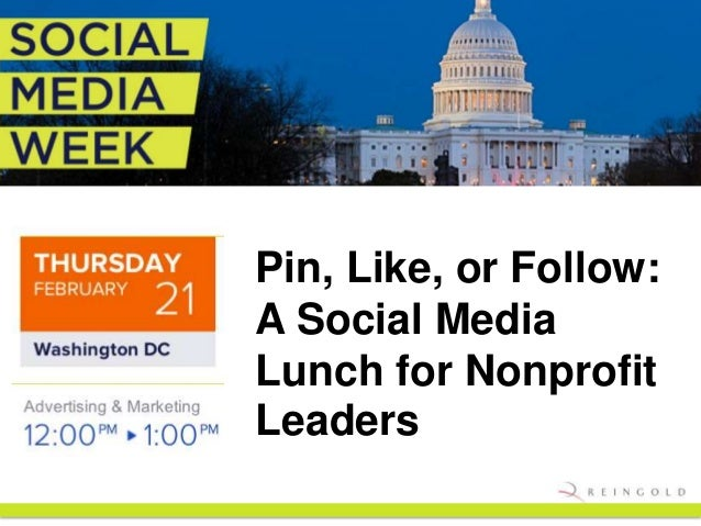 Pin, Like, or Follow:A Social MediaLunch for NonprofitLeaders