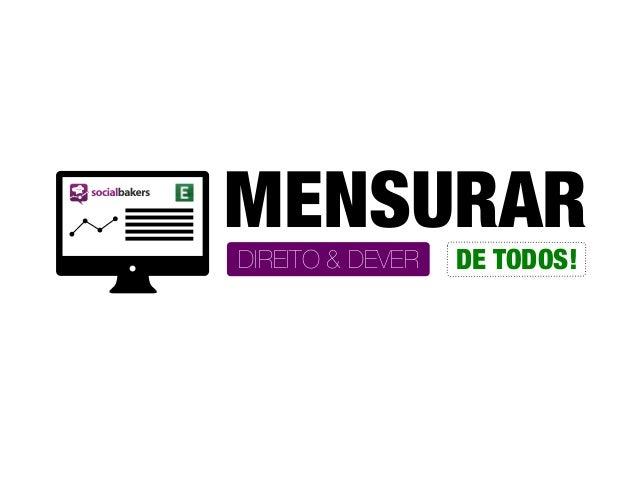 MENSURAR DIREITO & DEVER  DE TODOS!