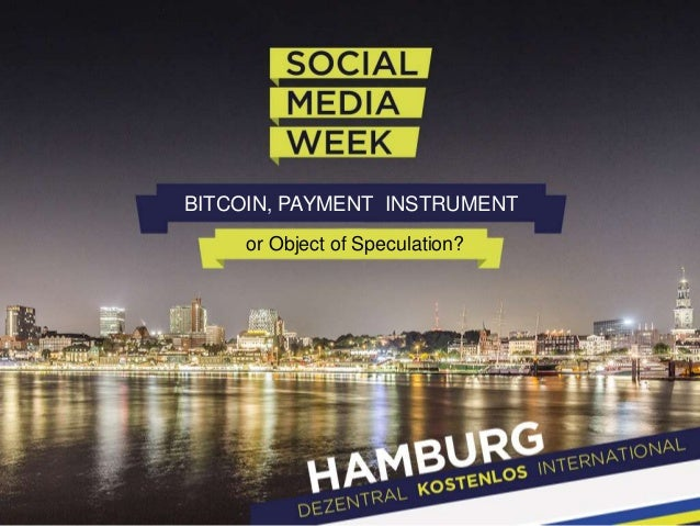 BITCOIN, PAYMENT INSTRUMENT or Object of Speculation?