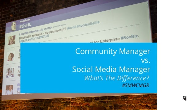 Community Manager  vs.  Social Media Manager  What's The Difference?  #SMWCMGR