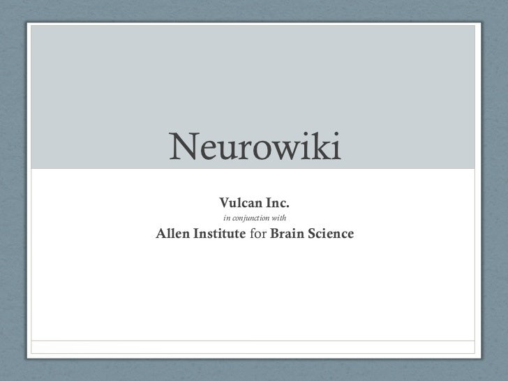 Neurowiki          Vulcan Inc.           in conjunction withAllen Institute for Brain Science