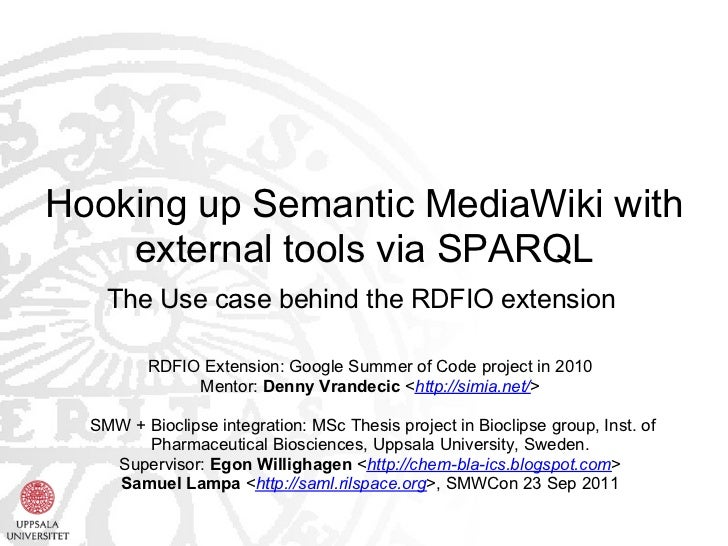 Hooking up Semantic MediaWiki with    external tools via SPARQL    The Use case behind the RDFIO extension         RDFIO E...
