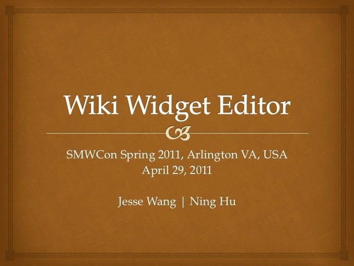 SMWCon Spring 2011, Arlington VA, USA           April 29, 2011        Jesse Wang | Ning Hu