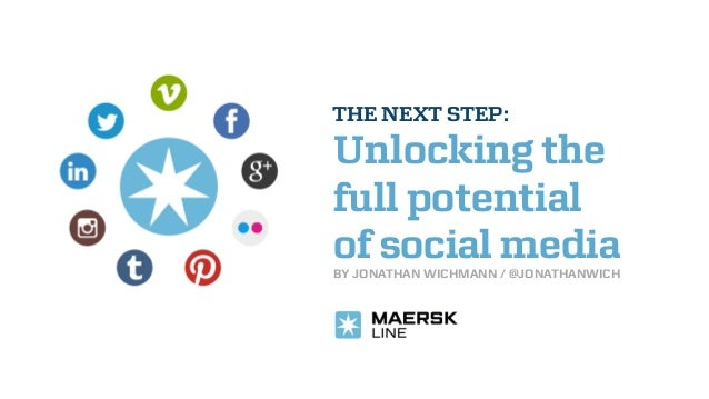 THE NEXT STEP:Unlocking thefull potentialof social mediaBY JONATHAN WICHMANN / @JONATHANWICH
