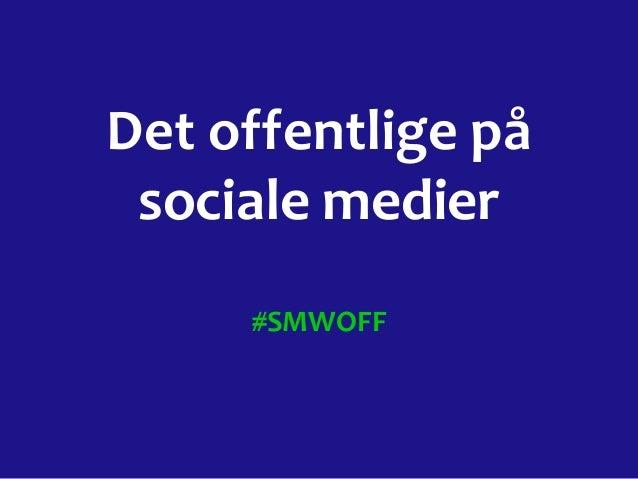 Det offentlige på sociale medier #SMWOFF