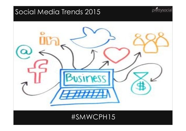 Social Media Trends 2015 #SMWCPH15